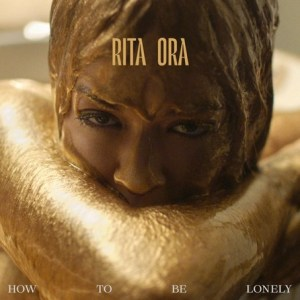 Rita Ora How To Be Lonley