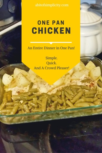 Quick, Simple, and Cheap Dinner - all in one pan. One Pan Chicken Dinner- chicken, potatoes, and green beans. www.abitofsimplicity.com