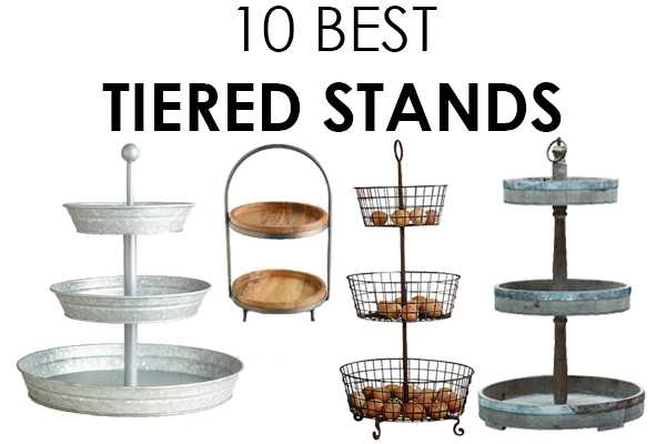 The BEST Tiered Stands For Affordable Decorating Friday