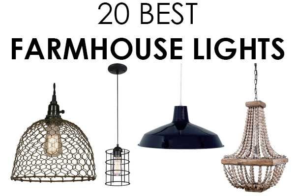 20 Best Farmhouse Lights for Your Farmhouse Style Kitchen