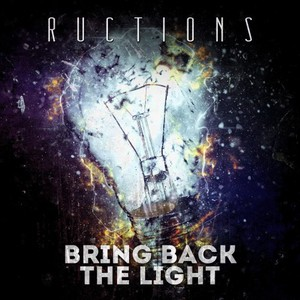 Ructions - Bring Back The Light (2016)