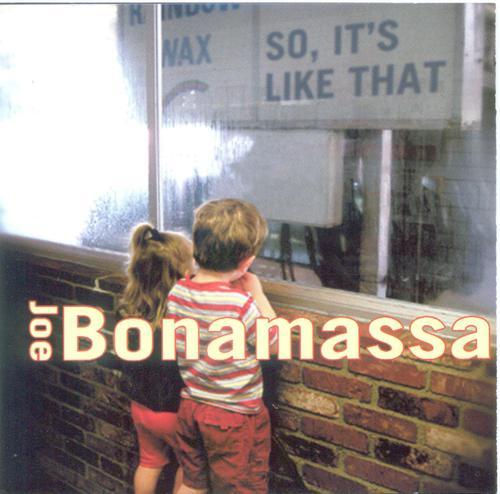 Joe Bonamassa - So, It's Like That (2002)