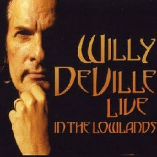 Willy DeVille - Live in the Lowlands (2006)