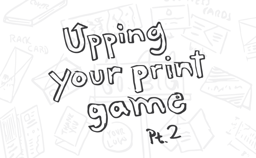 "hand drawn words ""upping your print game"""