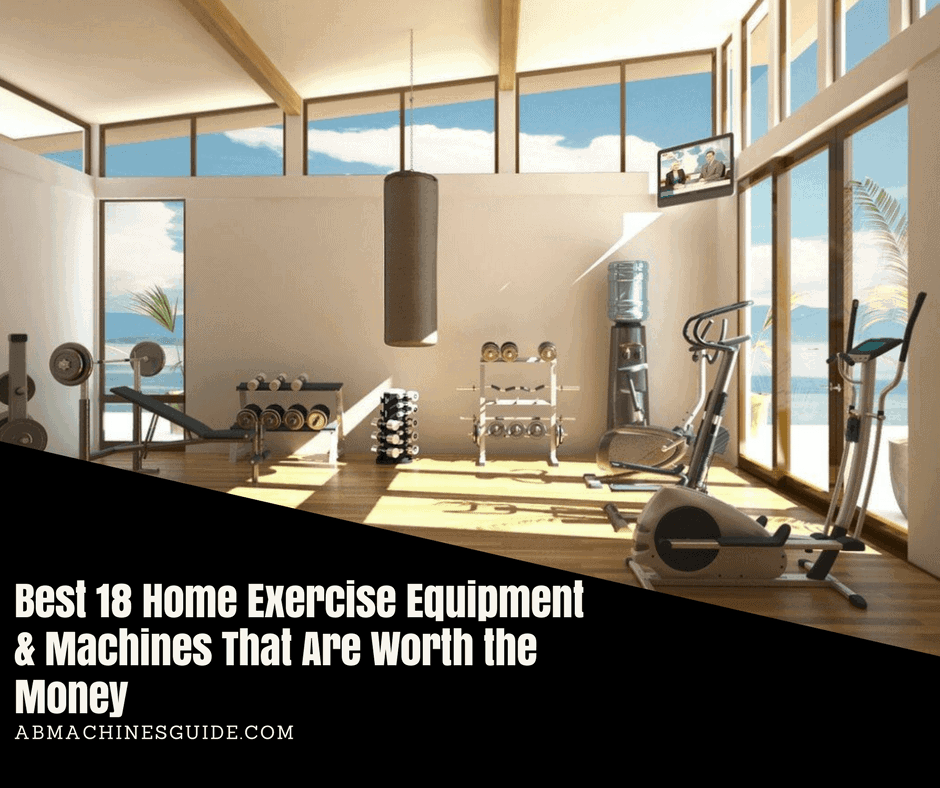 Best 18 Home Exercise Equipment Amp Machines That Are Worth