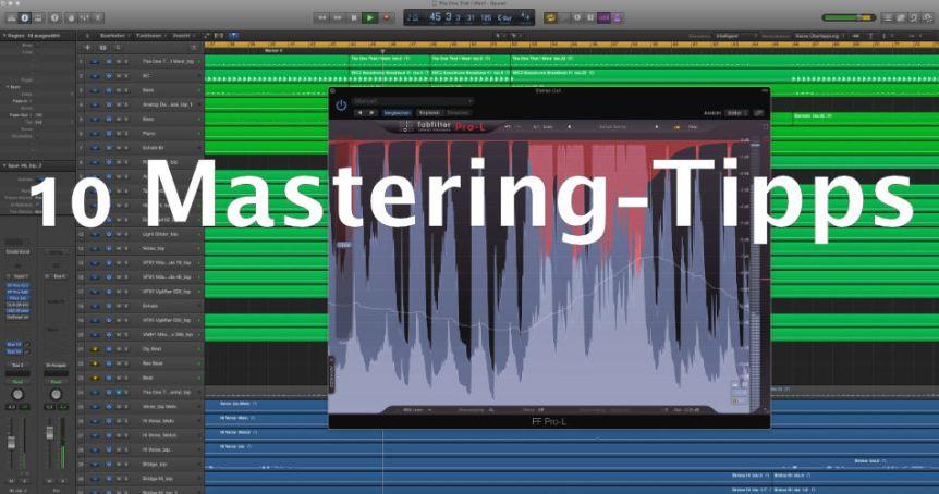 Wie master ich einen Song? - Zehn Mastering-Tipps