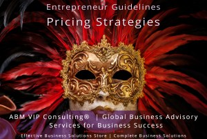 Pricing Strategies | Entrepreneur Guidelines | Effective Business Solutions Store | ABM VIP Consulting®