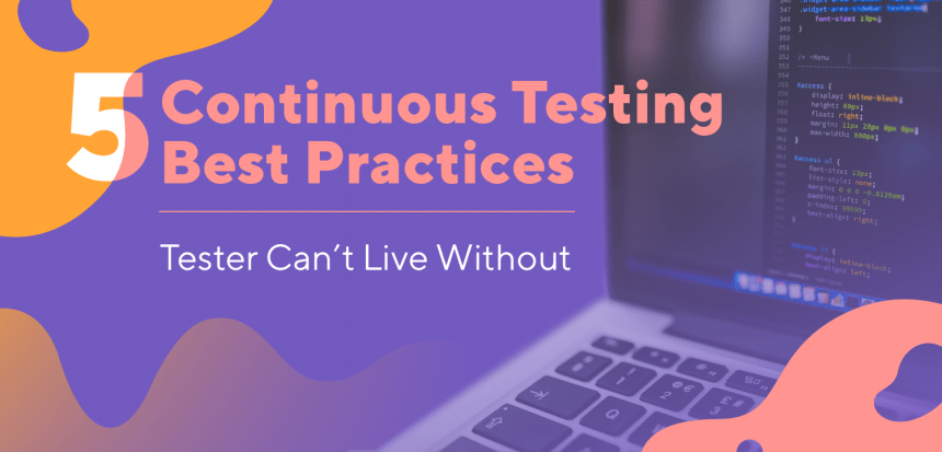 5 Continuous Testing Best Practices