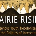 Paradoxes of Participation: Reflections on Jaskiran Dhillon's Prairie Rising