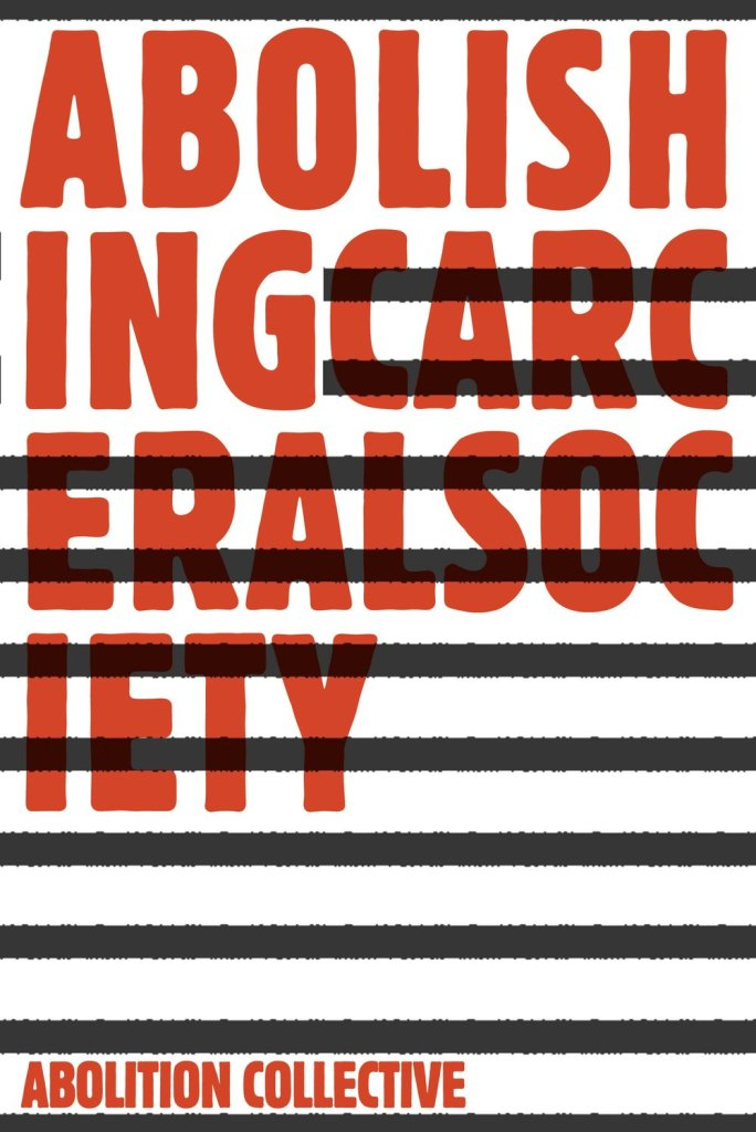 Issue One: Abolishing Carceral Society