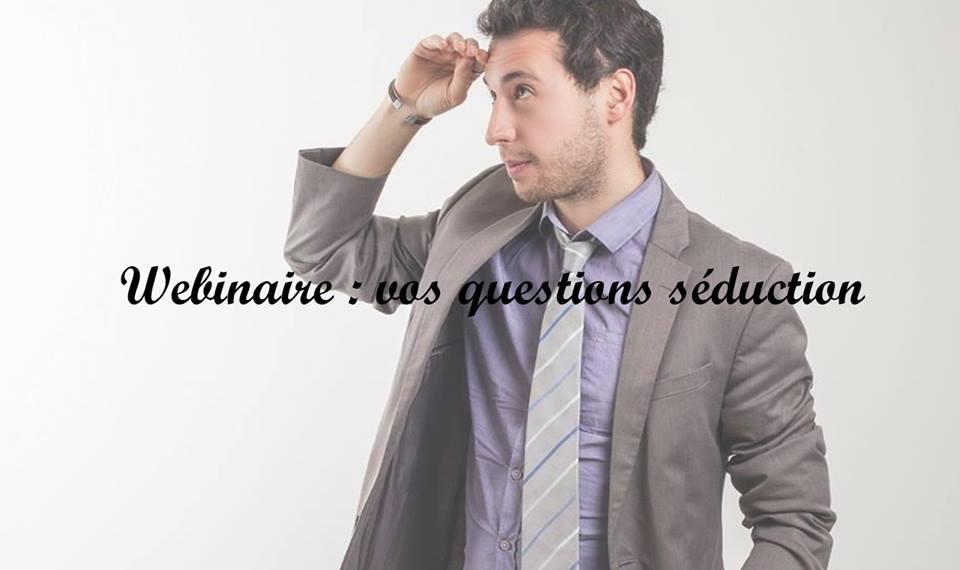 Webinaire séduction & foire aux questions
