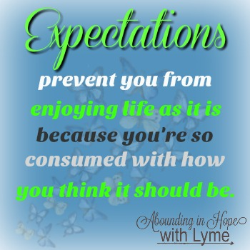 Expectations prevent you from enjoying life