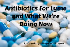 Antibiotics for Lyme and alternatives