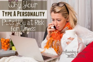 Why Your Type A Personality Puts You at Risk for Illness