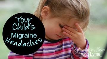 Your Child's Migraine Headaches