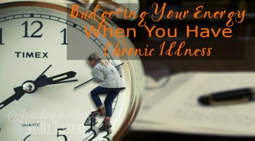 Budgeting Your Energy When You Have Chronic Illness