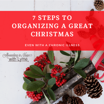 7 Steps to Organizing a Great Christmas Even with Chronic Illness