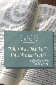 8 Ways to Read Your Bible with Brain Fog