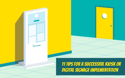 11 Tips for a Successful Kiosk or Digital Signage Implementation