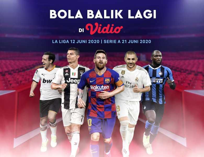Bola Balik Lagi di Vidio! Simak Jadwal La Liga dan Serie A Yuk!
