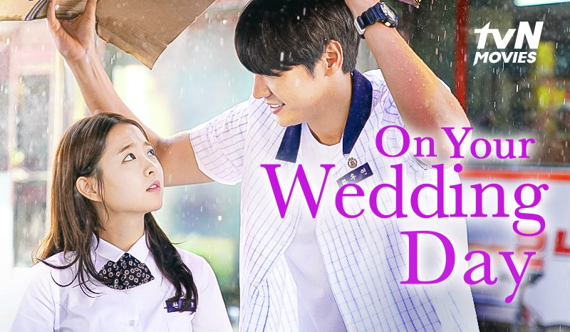 Sinopsis On Your Wedding Day Kisah Perjuangan Mendapatkan Cinta Pertama