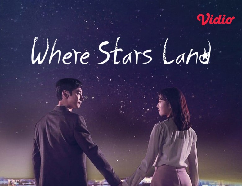 Drama Korea Where Stars Land (Fox Bride Stars)