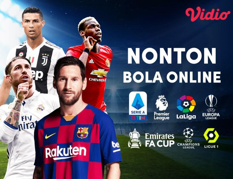 Nonton Pertandingan Bola Online di Vidio, dari Liga 1 hingga Seri A