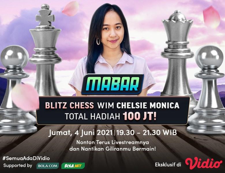 Live Streaming MABAR Blitz Chess Bersama WIM Chelsie Monica, Jumat 4 Juni 2021 Eksklusif di Vidio