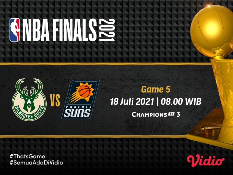 Link Live Streaming Final NBA 2021 Gim 5: Phoenix Suns vs Milwaukee Bucks, Jadwal dan Prediksi
