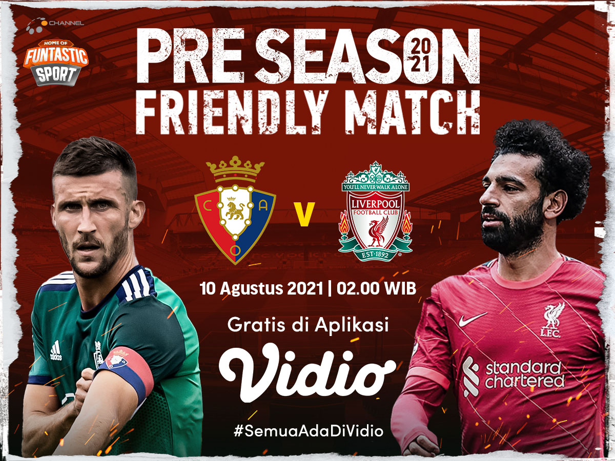 Link Live Streaming Pramusim 2021: Liverpool vs Osasuna ...
