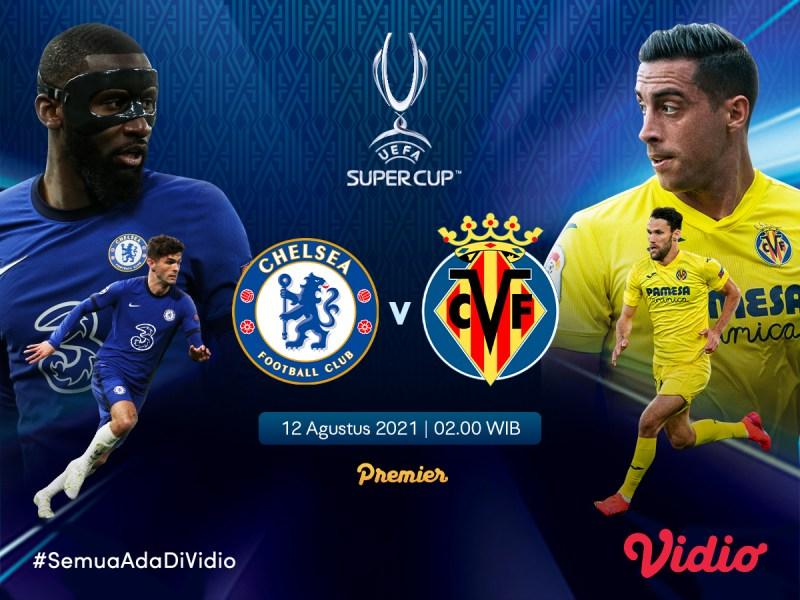 Link Live Streaming UEFA Super Cup 2021: Chelsea vs Villarreal