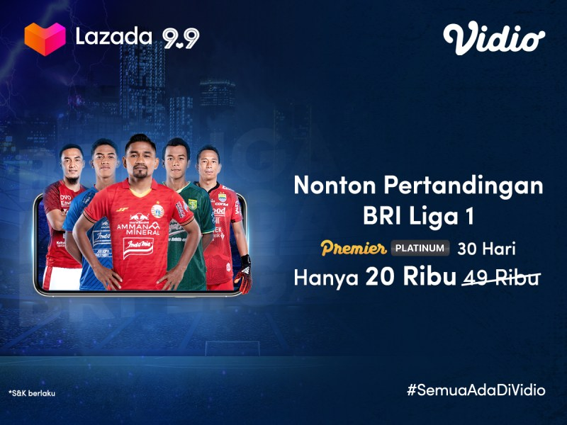 Promo 9.9 di Lazada, Nonton BRI Liga 1 Sepuasnya!