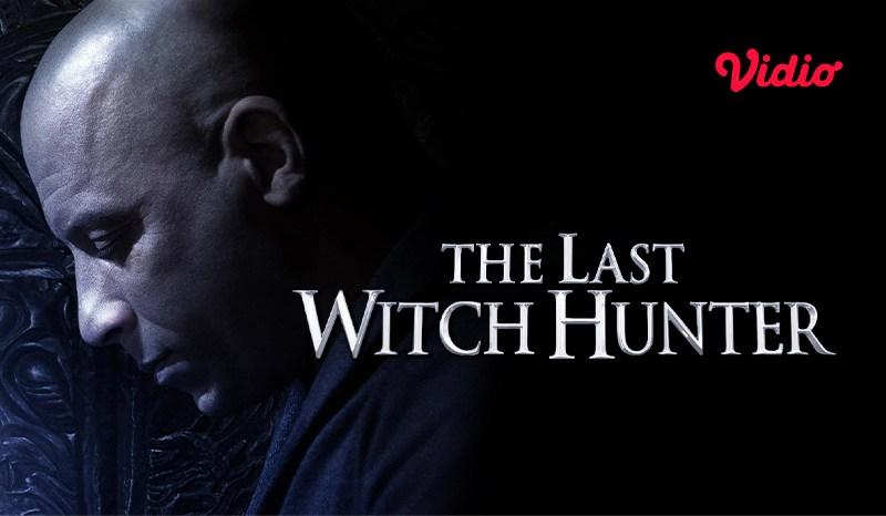 Sinopsis Film The Last Witch Hunter yang diperankan oleh Vin Diesel tayang di Vidio