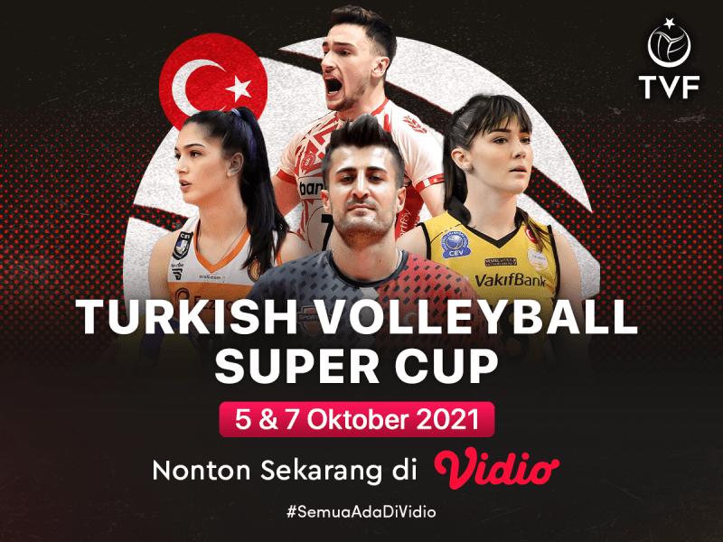 Streaming Piala Super Voli Turki (Turkish Volleyball Super Cup) 2021 di Vidio