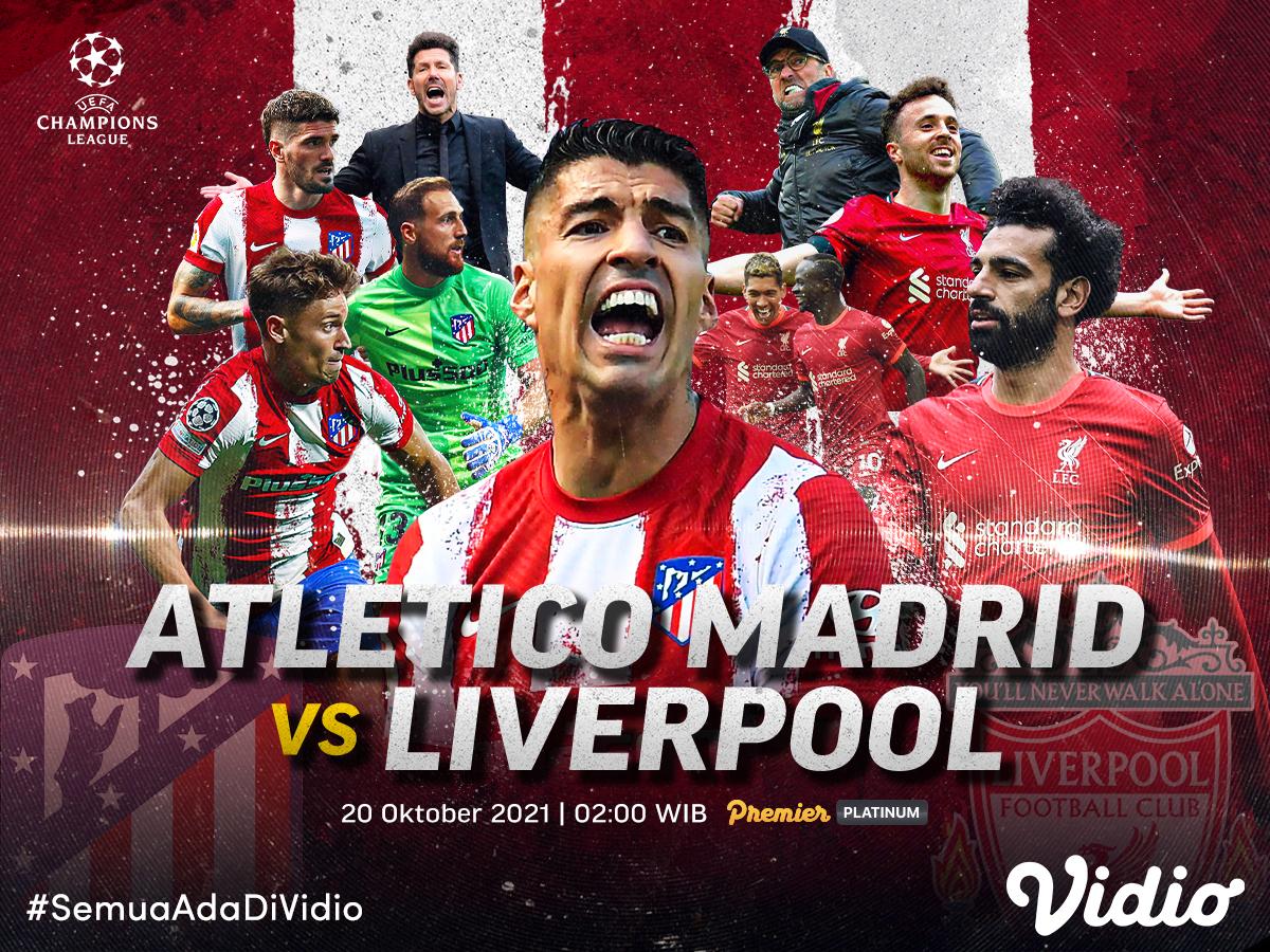 Live Streaming Liga Champions 2021/22 UCL Atletico Madrid Vs Liverpool