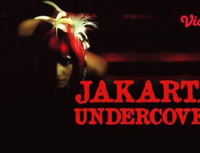 Sinopsis Film Jakarta Undercover Gemerlapnya Malam Jakarta yang Jarang Diketahui Orang