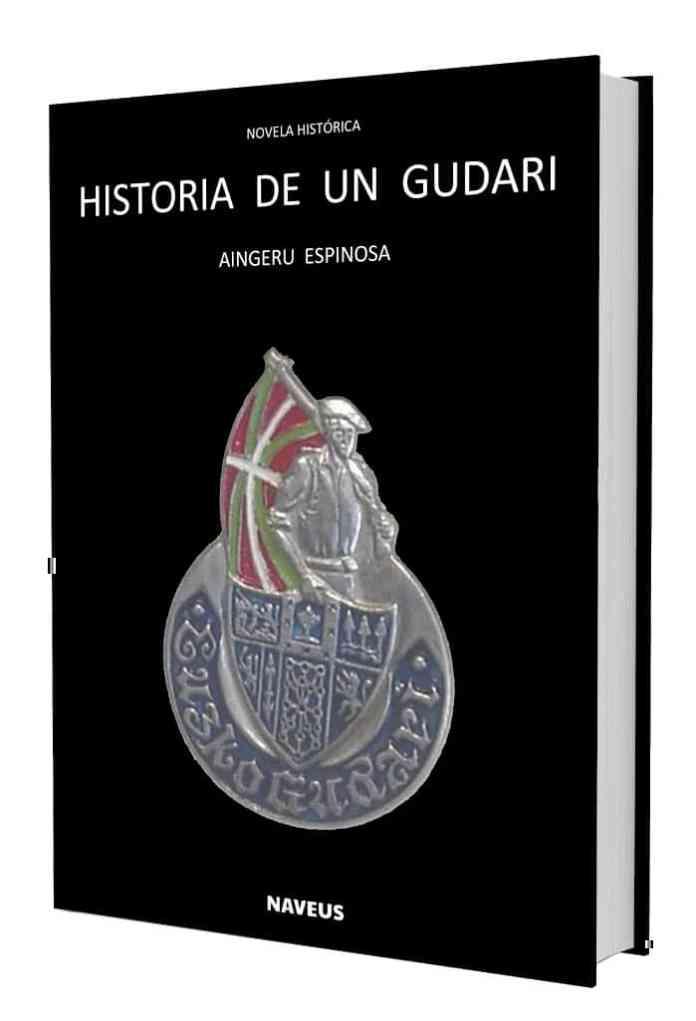 HISTORIA DE UN GUDARI es una novela histórica escrita por Aingeru Espinosa como homenaje a la memoria de todos y cada uno de los héroes que formaron parte del Euzko Gudarostea