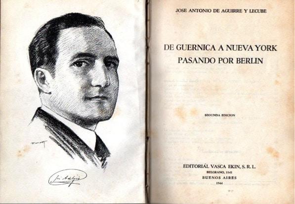 Edición del Libro «De Guernica a New York pasando por Berlín» del lehendakari Aguirre. Editorial Ekin de Buenos Aires, 1944