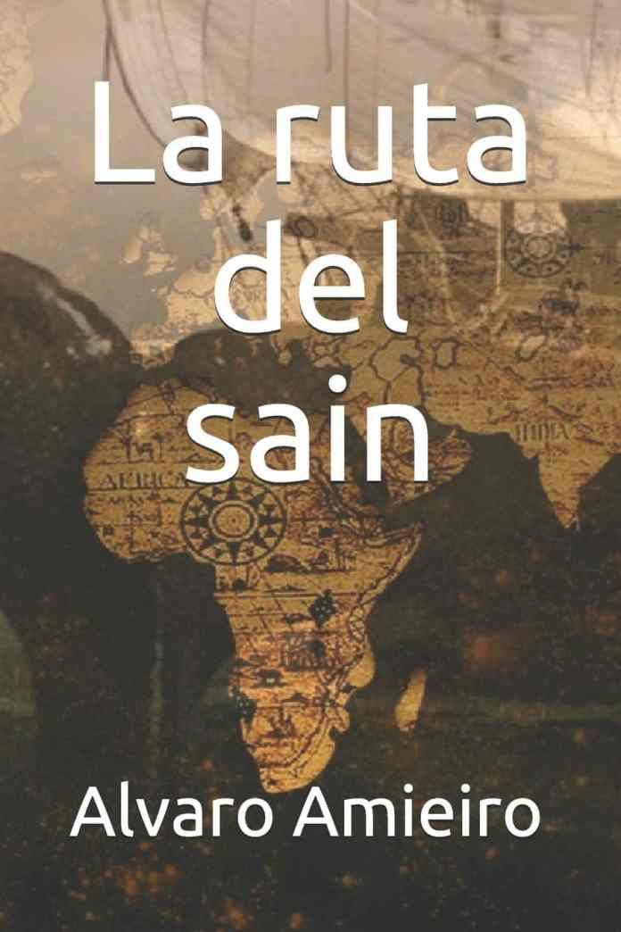 La ruta del sain. Novela histórica sobre balleneros vascos escrita por Alvaro Amieiro Fonseca