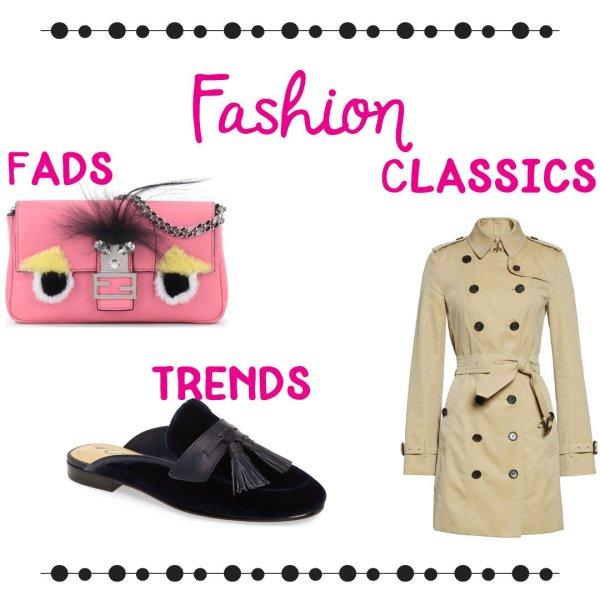 Fashion Fad, Trend or Classic?