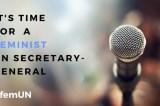 Call for a feminist UN Secretary-General!