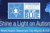 To everyone who will Light It Up Blue on World Autism Awareness Day