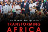 Transforming Africa – The Tony Elumelu Foundation Releases Documentary of TEEP's Groundbreaking First Year