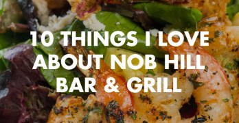 10 Things Chef Marc Quiñones Loves About Nob Hill Bar & Grill