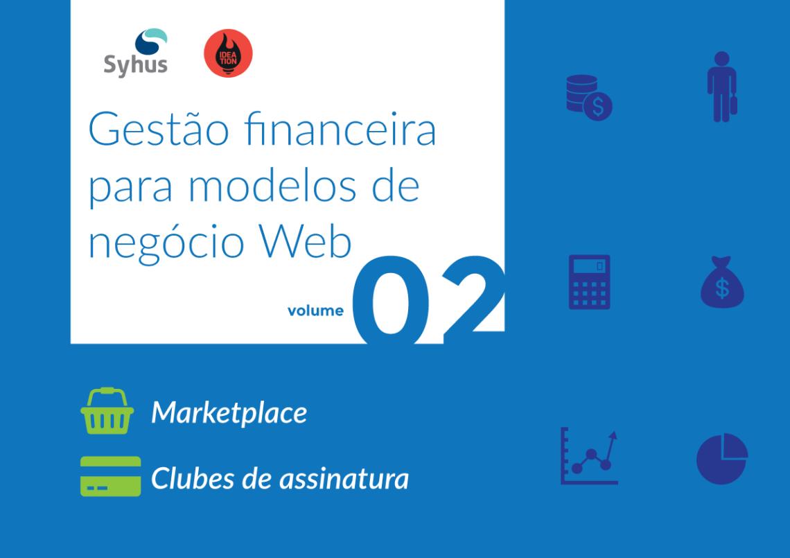 Ebook: Gestão Financeira para modelos de negócio web – Volume 2 (Marketplace e Clubes de Assinatura)