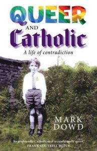 The cover of Queer & Catholic by Mark Dowd showing Mark in hos family's garden dressed smartly for his First Holy Communion