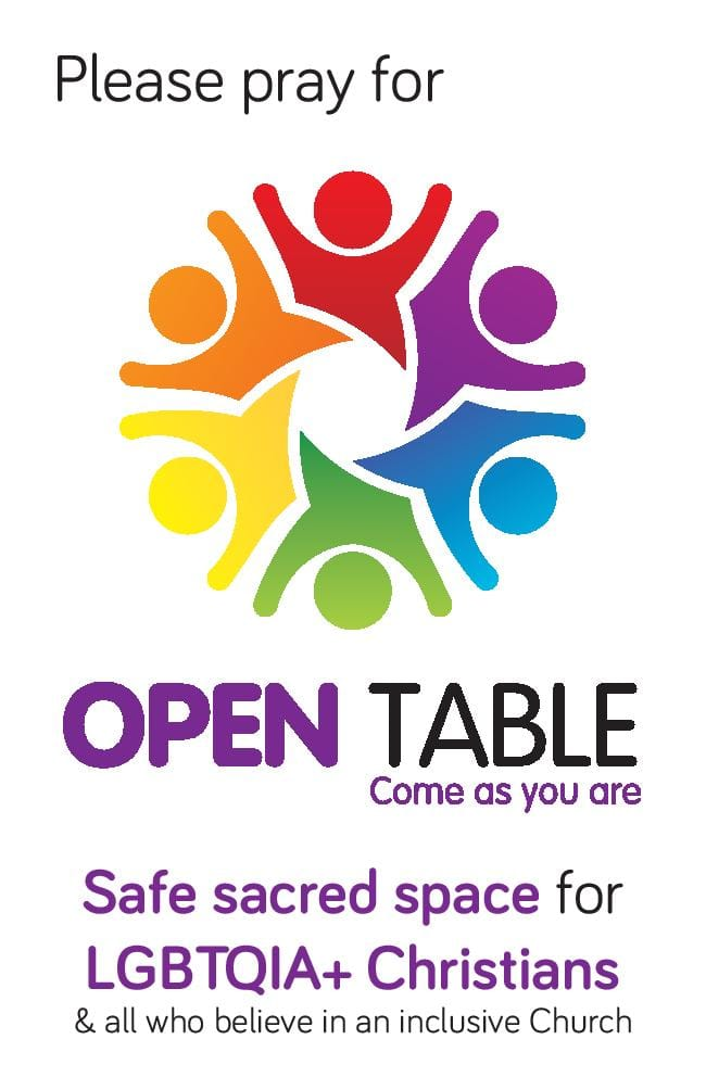 Please pray for Open Table - Come As You Are - Safe sacred space for LGBTQIA+ Christians and all who believe in an inclusive church