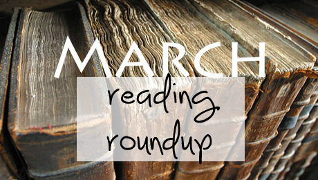 February + March (Pathetic) Reading Roundup