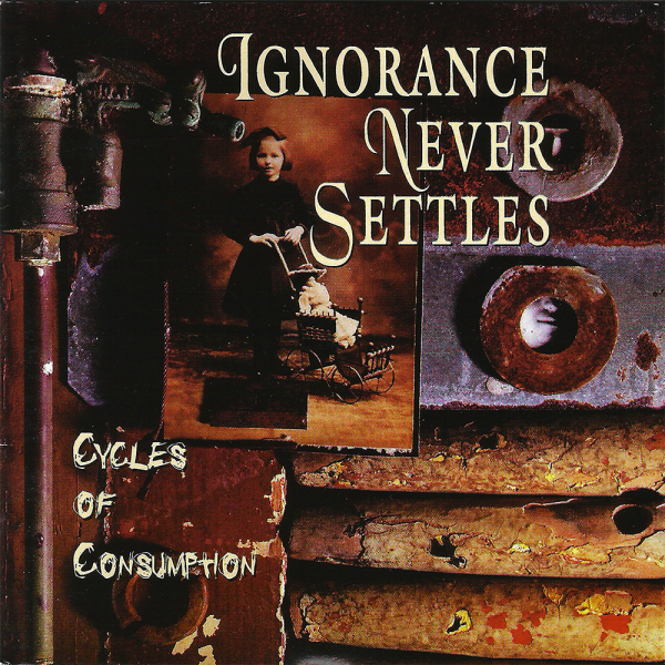 "UP002CD - Ignorance Never Settles ""Cycles of Consumption"" (1996)"