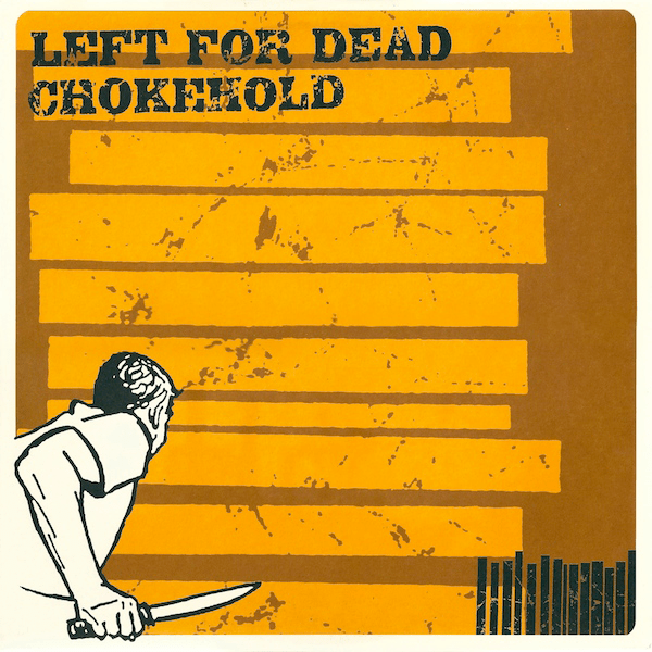 "Rhythm of Sickness Records #3 - Chokehold/Left for Dead split 12"", 1996"